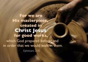 ephesians-2-10-for-we-are-his-masterpiece-created-in-christ-jesus-for-good-works-which-god-prepared-beforehand-in-order-that-we-would-walk-in-them